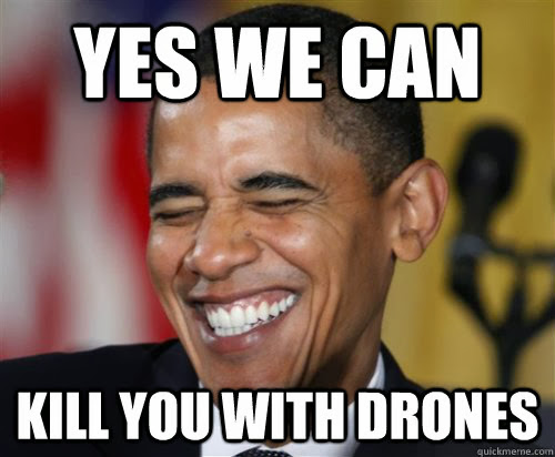obama kill drones yes we can
