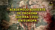 ACADÉMICO ADVIERTE DE PRÓXIMA GUERRA CIVIL ENEUROPA
